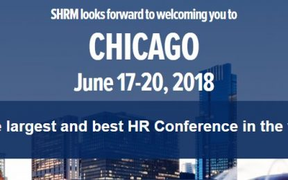 2018 Annual SHRM Conference June 17-20-Chicago!