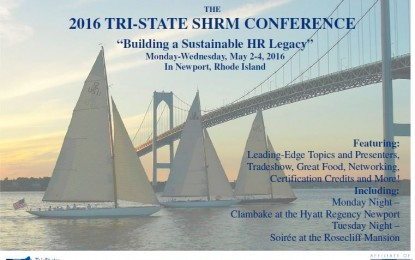 "The 2016 TRI-STATE SHRM CONFERENCE ""Building a Sustainable HR Legacy"" Mon – Wed, May 2-4, 2016 Newport, Rhode Island"
